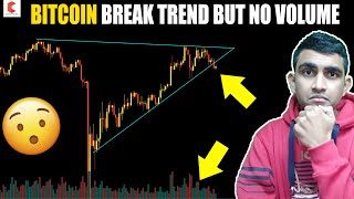 BITCOIN break trend but no volume, BITCOIN TECHNICAL ANALYSIS - CRYPTOVEL