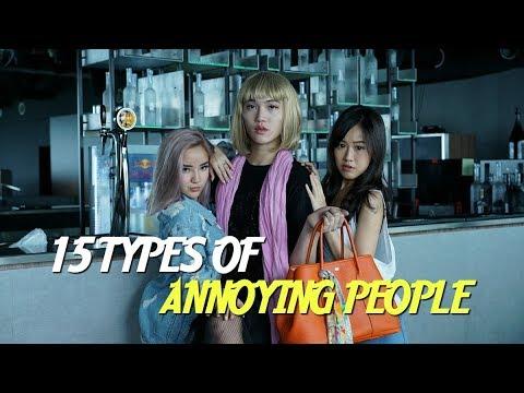 15 TYPES OF ANNOYING PEOPLE 【15种让你烦到爆炸的人】