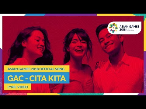 CITA KITA - GAC - Official Song Asian Games 2018