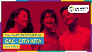 CITA KITA - GAC - Official Song Asian Games 2018 - laguaz