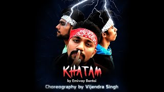 Emiway Bantai - KHATAM || Vijendra Singh Dance Choreography