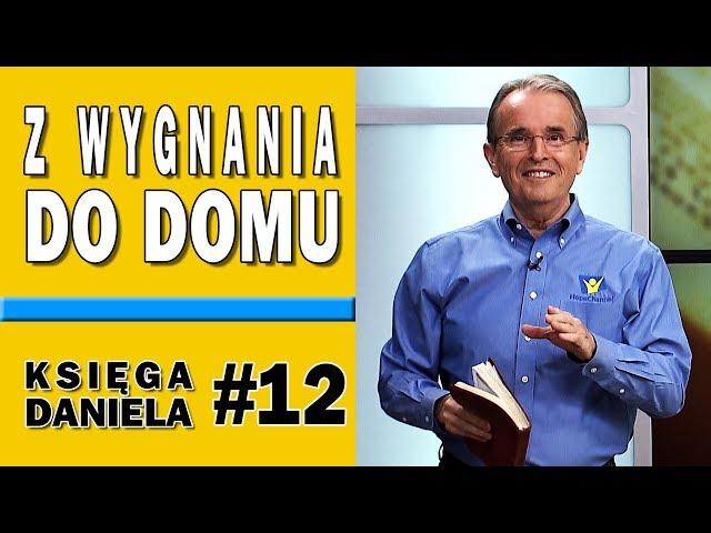 Z północy i południa do prześlicznej ziemi - Księga Daniela #12