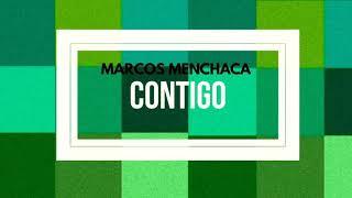 Contigo (Letra) - Marcos Menchaca