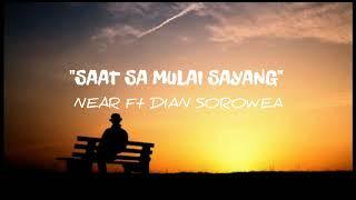 Near Saat Sa Mulai Sayang ft Dian Sorowea