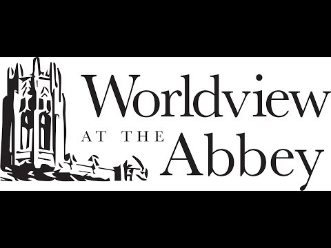 Worldview at the Abbey