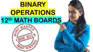 BINARY OPERATIONS- RELATIONS AND FUNCTIONS Class 12th Boards CBSE/ISC 2019