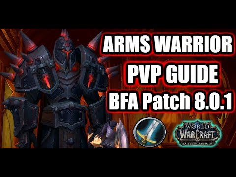 BFA PATCH 8 0 1 | ARMS WARRIOR PVP GUIDE | Best Stats, Talents, Rotation &  More!