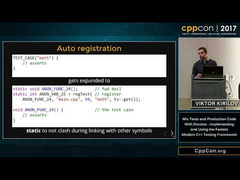 """CppCon 2017: Viktor Kirilov """"Mix Tests and Production Code With Doctest."""""""