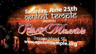 Opulent Temple presents Rites of Massive - June 25th, 2011*