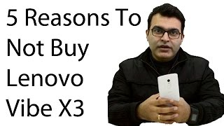 Lenovo Vibe X3 Review With 5 Reasons To Not Buy