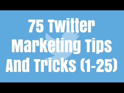 75 Twitter Marketing Tips And Tricks 2016 (1-25)