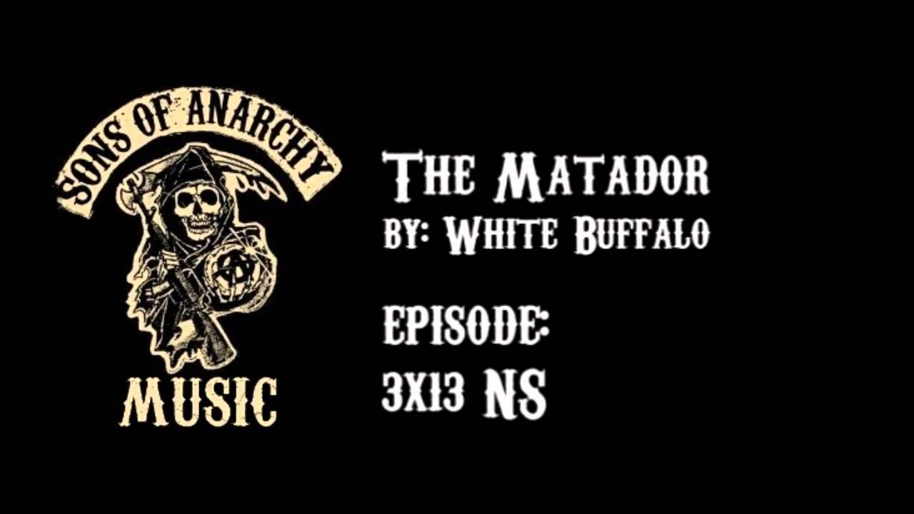 Download The Matador - White Buffalo | Sons of Anarchy | Season 3