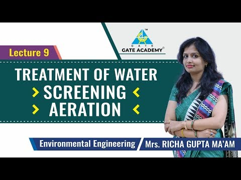 Treatment of Water | Screening | Aeration | Lecture 9 | Environmental Engineering