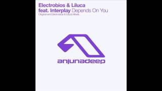 Electrobios & Liluca feat. Interplay - Depends On You