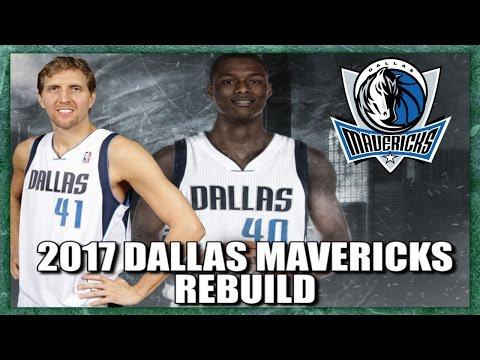 Rebuilding The 2017 Dallas Mavericks - NBA 2K16 My League