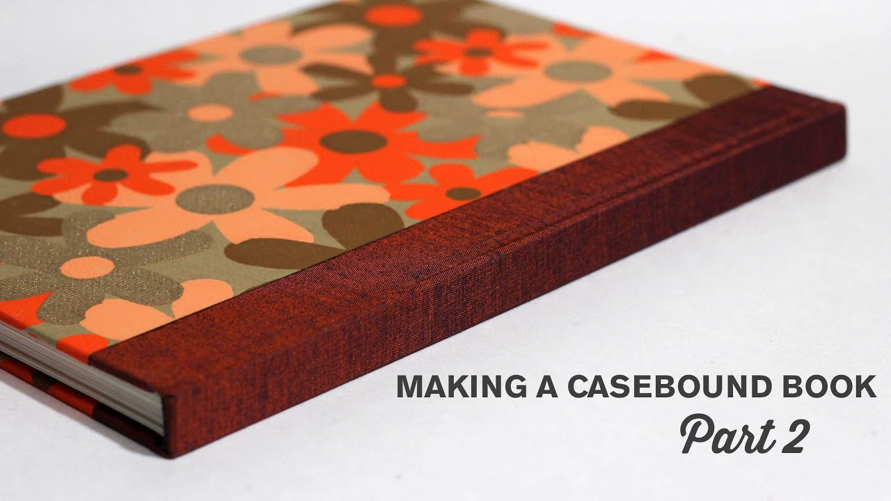 How To Make A Book Hardcover : Making a casebound hardcover book part the