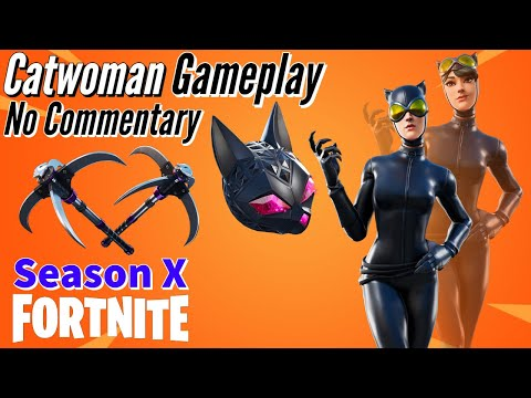Catwoman Skin Gameplay!!    Fortnite: BR - (Season X) - No Commentary
