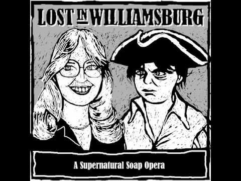 Lost in Williamsburg Episode 18: Out of the Bule