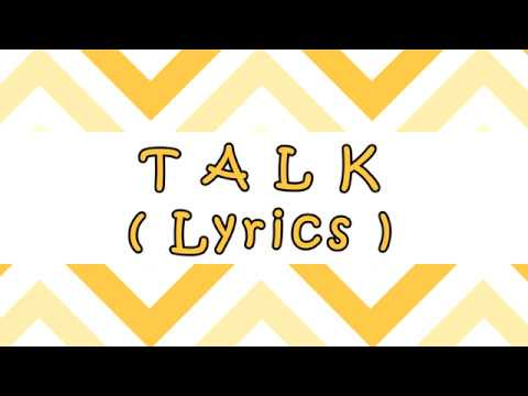 Talk (Lyrics ) - Khalid
