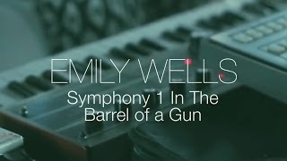 Emily Wells - Symphony 1 In The Barrel of a Gun