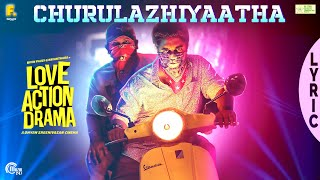Churulazhiyatha Lyric Song|Love Action Drama|Nivin Pauly,Nayanthara|Vineeth Sreenivasan|Shaan Rahman