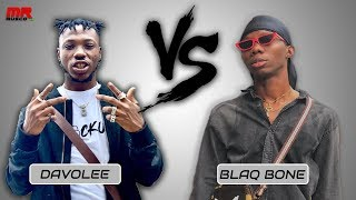 DAVOLEE VS BLAQ BONE  WHO IS THE BEST