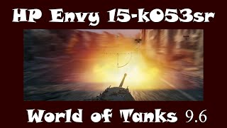 HP Envy 15-k053sr | World of Tanks 0.9.6 | Максимум и минимум(, 2015-02-25T21:02:00.000Z)