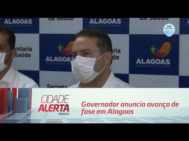 Governador anuncia avanço de fase em Alagoas