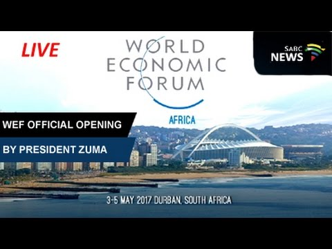 World Economic Forum Africa official opening: 04 May 2017