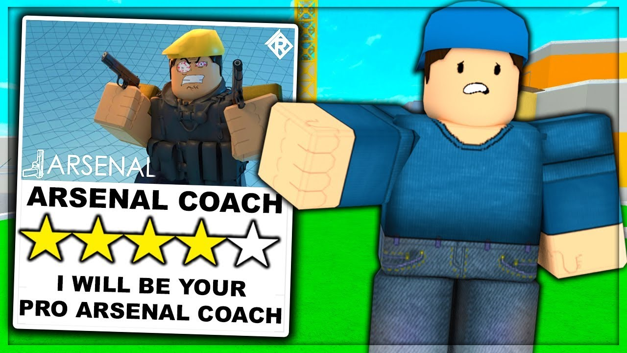 i hired a pro arsenal coach to train me roblox