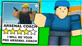 I HIRED A PRO ARSENAL COACH TO TRAIN ME.. (ROBLOX)