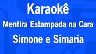 Karaokê Mentira Estampada na Cara - Simone e Simaria