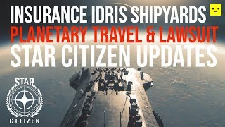 Star Citizen | Insurance & Idris Updates