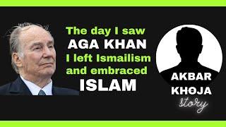 The day I saw Aga Khan I LEFT ISMAILISM and embraced Islam -Br. Akbar Khoja AMAZING Journey - NEW ✔