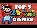 Top 5 BEST 2D Super Mario Games Ever Made