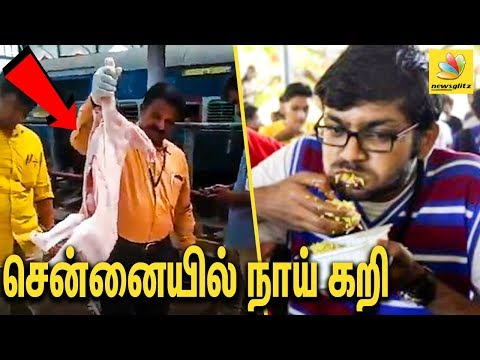 சென்னை ஹோட்டலுக்கு வந்த 1000 நாய் கறி  | Dog Meat Seized |Chennai, Egmore