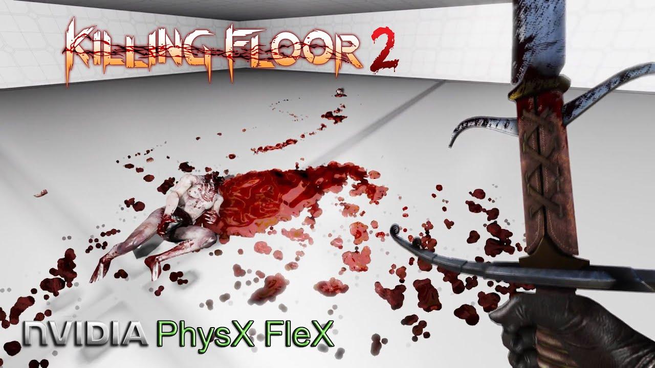 Killing Floor 2 Nvidia Physx Flex Gore Montage 2 Youtube