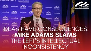 IDEAS HAVE CONSEQUENCES: Mike Adams slams the Left's intellectual inconsistency
