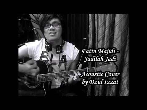 Fatin Majidi - Jadilah Jadi Acoustic Cover by Dzul Izzat