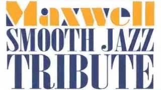 Maxwell Smooth Jazz Tribute - This Woman