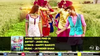 Kede Pind Di   Oh Yaara Ainvayi Ainvayi Lut Gaya   Jassi Gill   Gauhar Khan   Full Audio Song