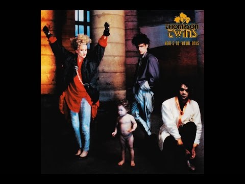 Thompson Twins - Here's To Future Days (1985 Full Album)