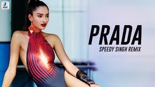 PRADA (Remix) Speedy Singh | JASS MANAK | Satti Dhillon | Latest Punjabi Song 2018