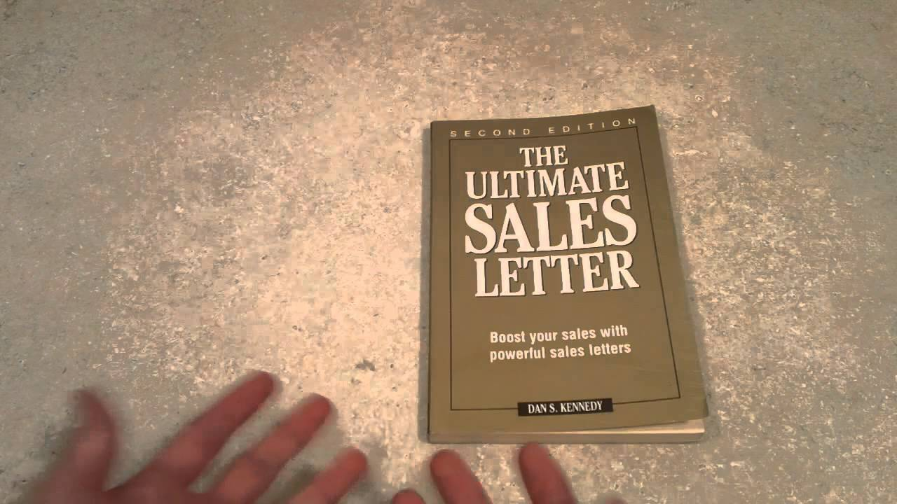 The Ultimate Sales Letter By Dan Kennedy Book Review Youtube