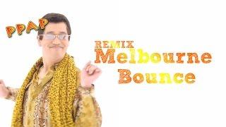 Pen Pineapple Apple Pen (PPAP Remix) - Melbourne Bounce 2016