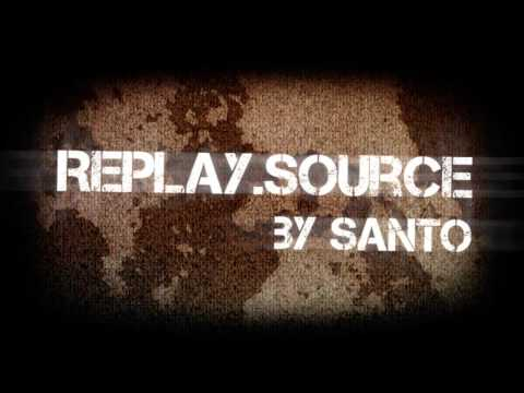 Replay Source by Santo *reupped*
