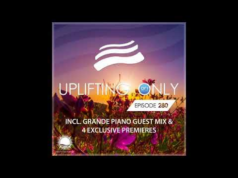 Ori Uplift - Uplifting Only 280 with Grande Piano
