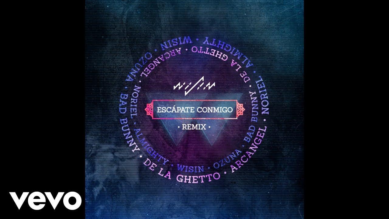 Wisin - Escápate Conmigo ft. Ozuna, Bad Bunny, De La Ghetto, Arcángel, Noriel, Almighty #1