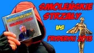 Smoleńskie strzały vs Fryderyki 2013