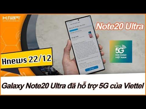 Điểm tin công nghệ 22/12: Galaxy Note 20 Ultra đã hỗ trợ 5G mạng Viettel